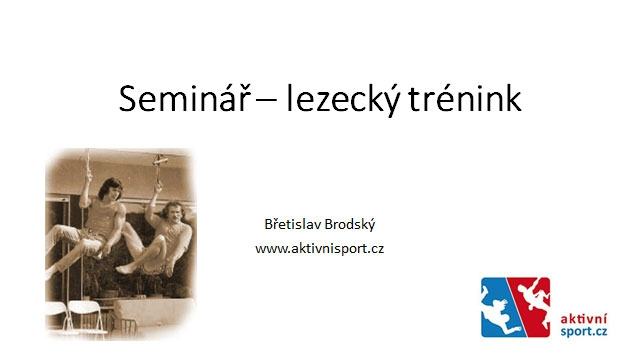 Aktivní Sport - seminář Lezecký Trénink
